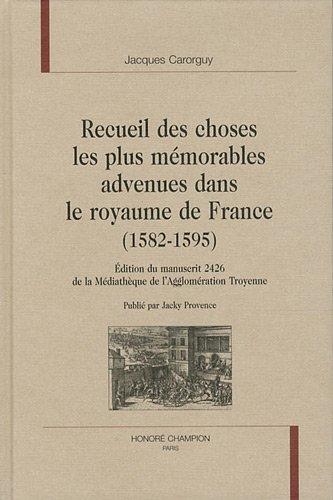 Recueil des choses les plus mémorables advenues dans le royaume de France (1582-1595)