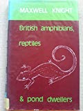 British  Amphibians, Reptiles and Pond Dwellers.