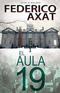 El aula 19 par  Federico Axat