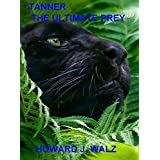 TANNER: THE ULTIMATE PREY (English Edition)