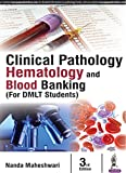 #8: Clinical Pathology Haematology and Blood Banking (for DMLT Students)