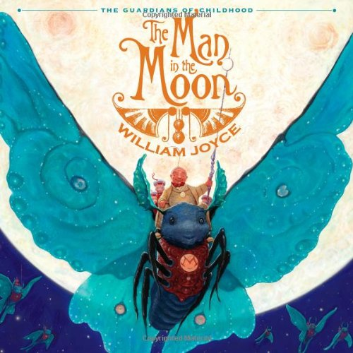 The Man in the Moon: Guardians of Childhood (The Guardians of Childhood) por William Joyce