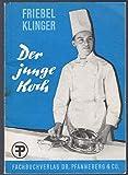 Friebel/Klinger: Der junge Koch . Fachbuch . 1970 ...