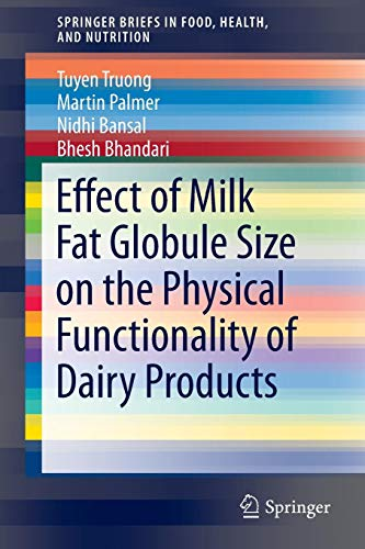 Effect of Milk Fat Globule Size on the Physical Functionality of Dairy Products (SpringerBriefs in Food, Health, and Nutrition) -