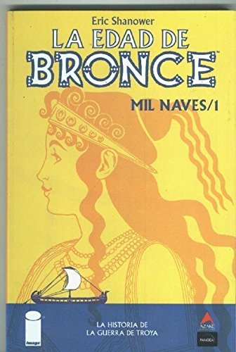 La guerra de Troya: La Edad de Bronce: Mil Naves volumen 1