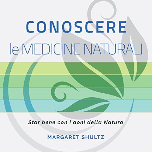 Conoscere le medicine naturali  Audiolibri