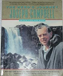 The Hero's Journey: Joseph Campbell on His Life and Work: The World of Joseph Campbell 1st HarperCollins pb edition by Campbell, Joseph (1991) Paperback