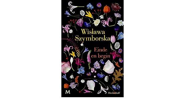 Einde En Begin Dutch Edition Ebook Wislawa Szymborska