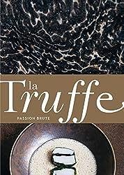 La Truffe. Passion brute