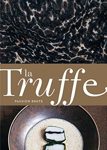 La Truffe. Passion brute par Jean-christophe Rizet