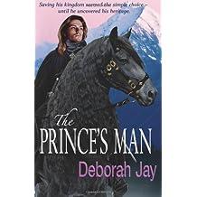 By Deborah Jay - The Prince's Man: 1 (The Five Kingdoms)