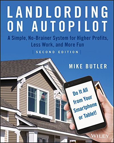 Landlording on Autopilot: A Simple, No-Brainer System for Higher Profits, Less Work and More Fun (Do It All from Your Smartphone or Tablet!) Autopiloten Autopilot-systeme