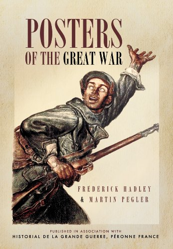 Posters of the Great War: Published in Association with Historial de la Grande Guerre, Peronne, France -