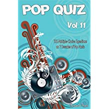 Pop Quiz Vol 11: 100 Multiple-Choice Questions on 7 Decades of Pop Music (Rock, Pop, 50s, 60s, 70s, 80s, 90s, 00s, Indie, Punk Rock, New Wave, Rap, Grunge, Soul, Heavy Rock, Folk, Brit Pop)