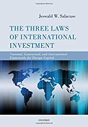 The Three Laws of International Investment: National, Contractual, And International Frameworks For Foreign Capital by Jeswald W. Salacuse (2014-11-18)