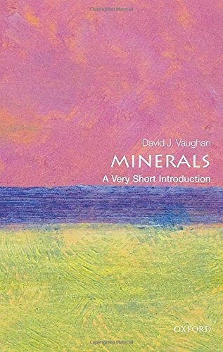Minerals: A Very Short Introduction (Very Short Introductions): Written by David Vaughan, 2014 Edition, Publisher: OUP Oxford [Paperback]