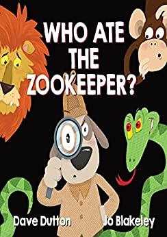 Who Ate The Zookeeper?!: A Sherlock McSporran Mystery by [Dutton, Dave]