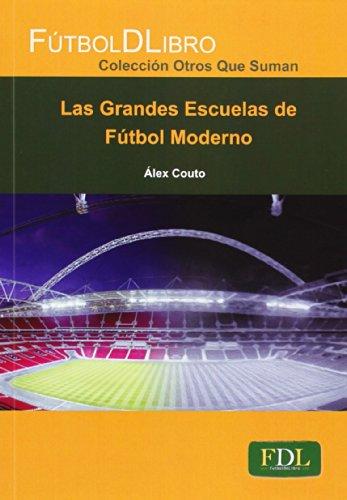 Las Grandes Escuelas De Fútbol Moderno