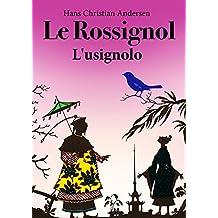 Le Rossignol (Français Italien édition bilingue illustré): L'usignolo (Francese Italiano Edizione bilingue illustrato)