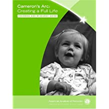 Cameron's Arc: Creating a Full Life Teaching and Resource Guide