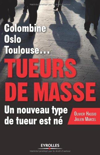 Tueurs de masse : Columbine, Oslo, Toulouse... Un nouveau type de tueur est né