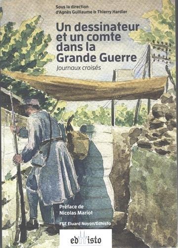 Un dessinateur et un comte dans la Grande Guerre : Journaux croiss