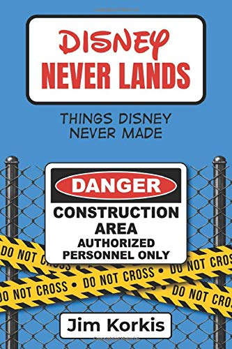 Disney Never Lands: Things Disney Never Made