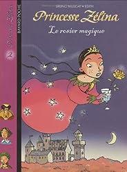 Princesse Zélina, tome 2 : Le Rosier magique