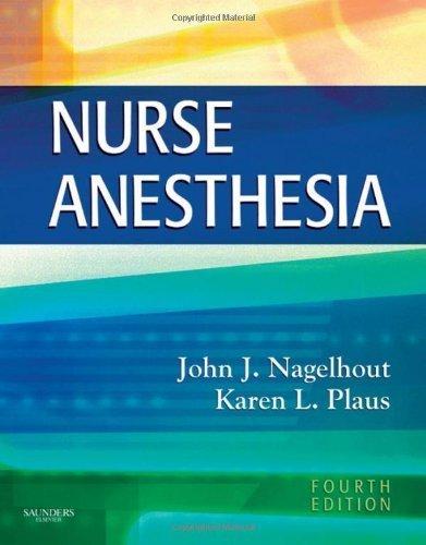 Nurse Anesthesia, 4e (Nagelhout, Nurse Anesthesia) 4th Edition by Nagelhout CRNA PhD FAAN, John J., Plaus PhD CRNA FAAN, K (2009) Hardcover