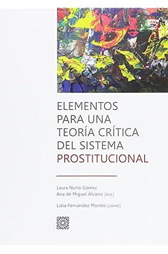 Descargar gratis Elementos para una teoría crítica del sistema prostitucional de Laura Nuño Gómez y otros