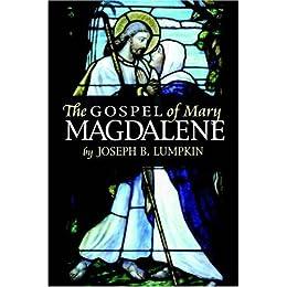 The Gospel of Mary Magdalene by [Lumpkin, Joseph]
