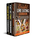 Bright Line Eating, Fat as Fuel, Vegan Keto Cookbook Collection: Mega Box Set - Over 300 Proven, Delicious and Easy to Make Recipes