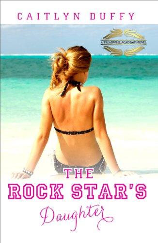 The Rock Star's Daughter (Treadwell Academy Series)  by Caitlyn Duffy