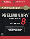 Cambridge English Preliminary 8 Student's Book Pack (Student's Book with Answers and Audio CDs (2)): Authentic Examination Papers from Cambridge English Language Assessment.