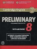 Cambridge preliminary english test. Student's book. With answers. Per le Scuole superiori. Con CD-Audio: Cambridge English Preliminary 8 Student's ... and Audio CDs (2)) (PET Practice Tests)