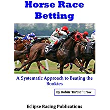 Horse Racing Systems: A Systematic Approach To Beating the Bookies