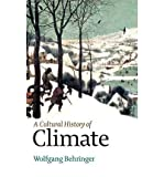 (A CULTURAL HISTORY OF CLIMATE) BY Behringer, Wolfgang(Author)Paperback Jan-2010 - Wolfgang Behringer