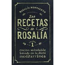 Las recetas de Rosalia/ Rosalia Recipes: Cocina Saludable Basada En La Dieta Mediterranea