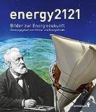 energy2121: Bilder zur Energiezukunft