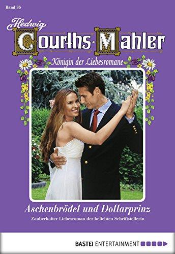 Hedwig Courths-Mahler - Folge 036: Aschenbrödel und Dollarprinz