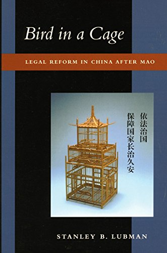 Bird in a Cage: Legal Reform in China After Mao por Stanley B. Lubman