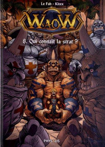 Waow, Tome 8 : Qui connaît la strat ? par Kitex, Le Fab