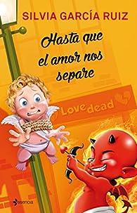 Hasta que el amor nos separe par Silvia García Ruiz
