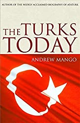 The Turks Today: After Ataturk by Andrew Mango (2004-08-16)
