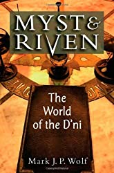 Myst and Riven: The World of the D'ni (Landmark Video Games) by Mark J. P. Wolf (2011-05-26)
