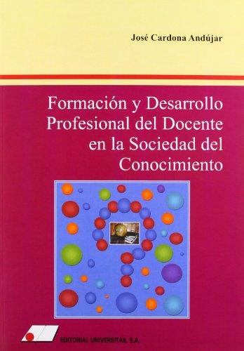 Fomaci¢n y desarrollo profesional del docente en la sociedad del conocimiento