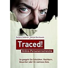 Traced! Online-Personenrecherche: So googeln Sie Schuldner, Nachbarn, Bewerber oder Ihr nächstes Date.