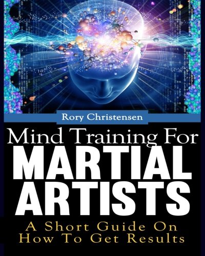 Mind Training For Martial Artists