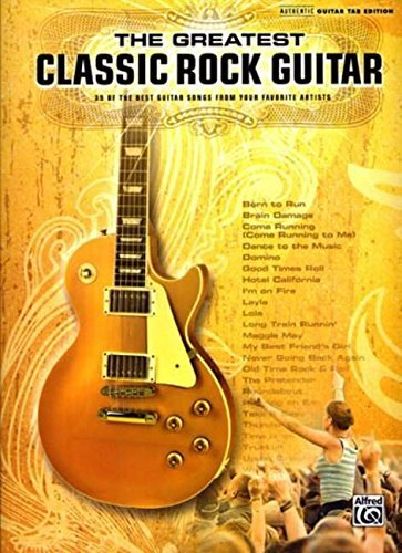 The Greatest Classic Rock Guitar Authentic Guitar Tab Edition by Hal Leonard Corp. (2007-07-01)