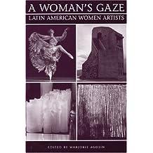 A Woman's Gaze: Essays on Latin American Women Artists
